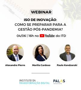 Evento: ISO de inovação: como se preparar para a gestão pós-pandemia?, 04 de junho de 2020 - Palas