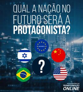 Evento: O MUNDO MUDOU! Qual nação no Futuro será a Protagonista?, 12 de maio de 2020 - Instituto da Transformação Digital