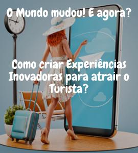 Evento: O MUNDO MUDOU! Como criar Experiências Inovadoras para atrair o Turista?, 16 de junho de 2020 - Instituto da Transformação Digital
