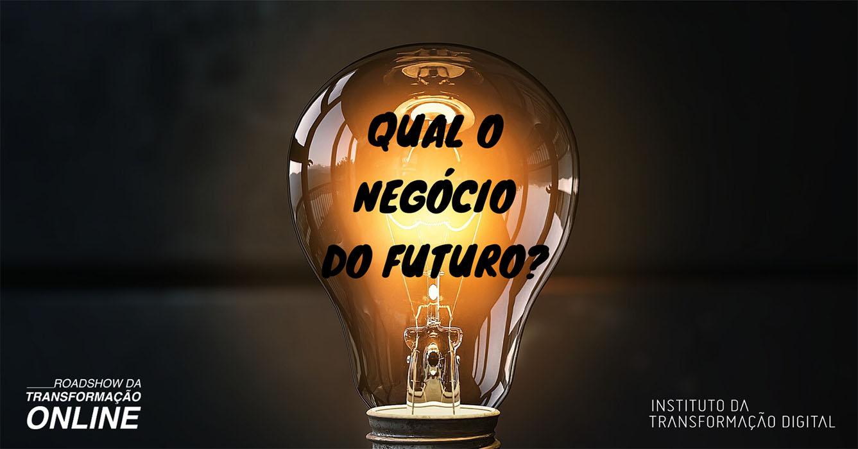 Qual o negócio do Futuro?