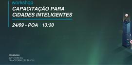 Evento: CAPACITAÇÃO PARA CIDADES INTELIGENTES, Porto Alegre - 24/09/2019